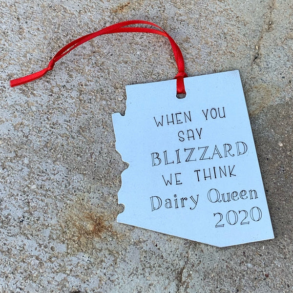 AZ Ornament - When you say blizzard we think Dairy Queen