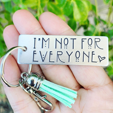 Keychain- Large Rectangle -  I'm Not For Everyone