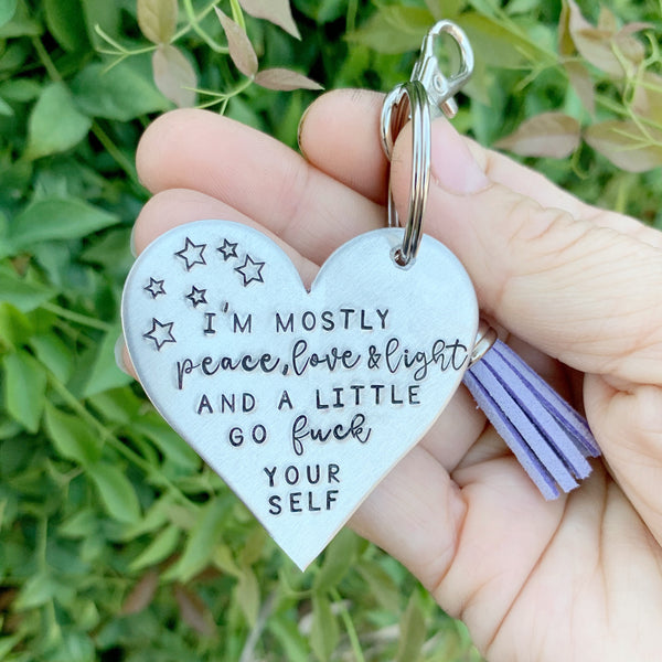 Key Chain - Heart Shape - I'm mostly peace love and light and a little go fuck yourself