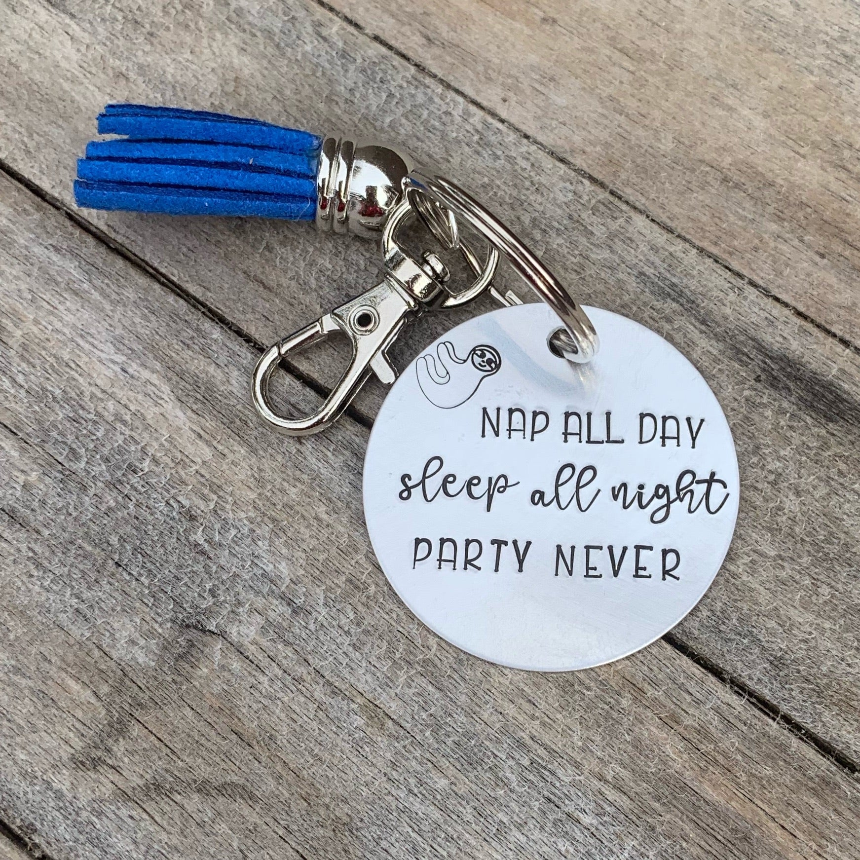 Key chain - Circle Shape - Nap all day. Sleep all night. Party never