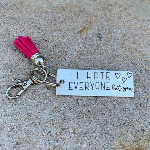 Key Chain - Large Rectangle - I hate everyone but you