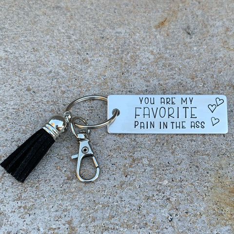 Key Chain - Large Rectangle - You are my favorite pain in the ass