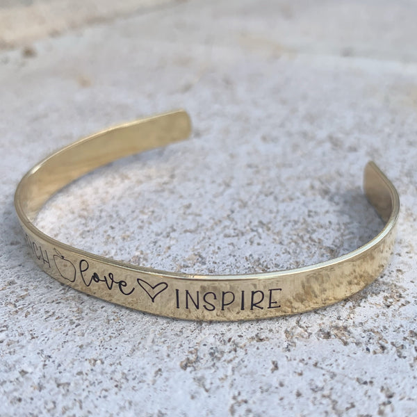 ¼ inch Brass Cuff - Teach . Love . Inspire