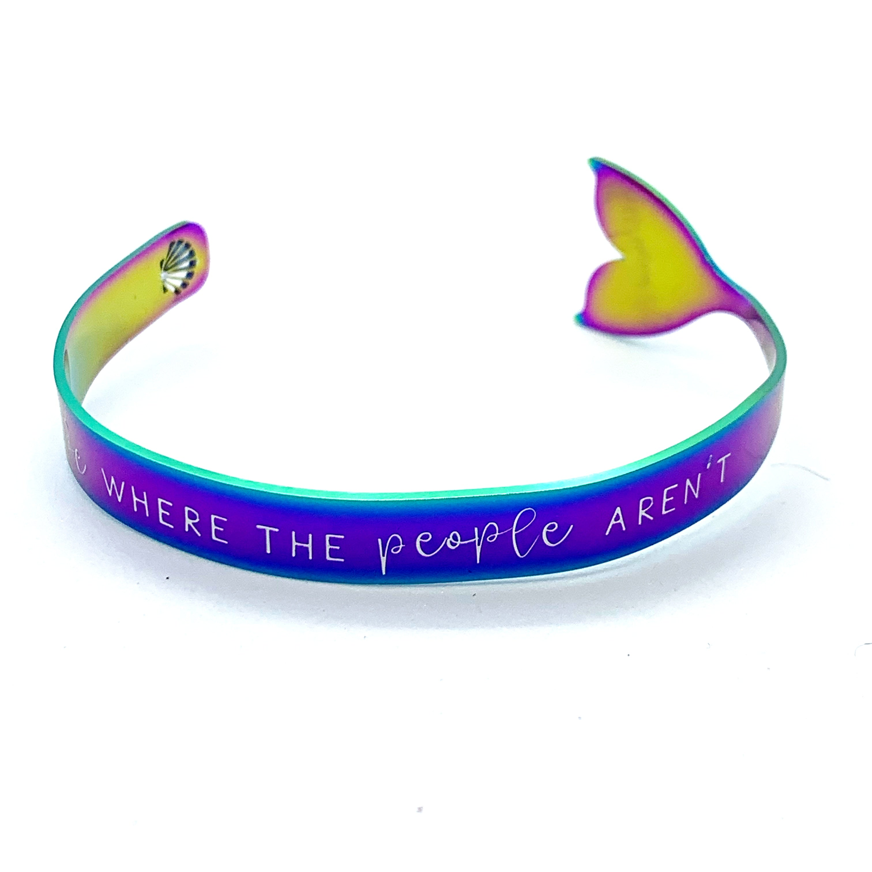 Mermaid Tail Cuff - I Wanna Be Where The People Aren't