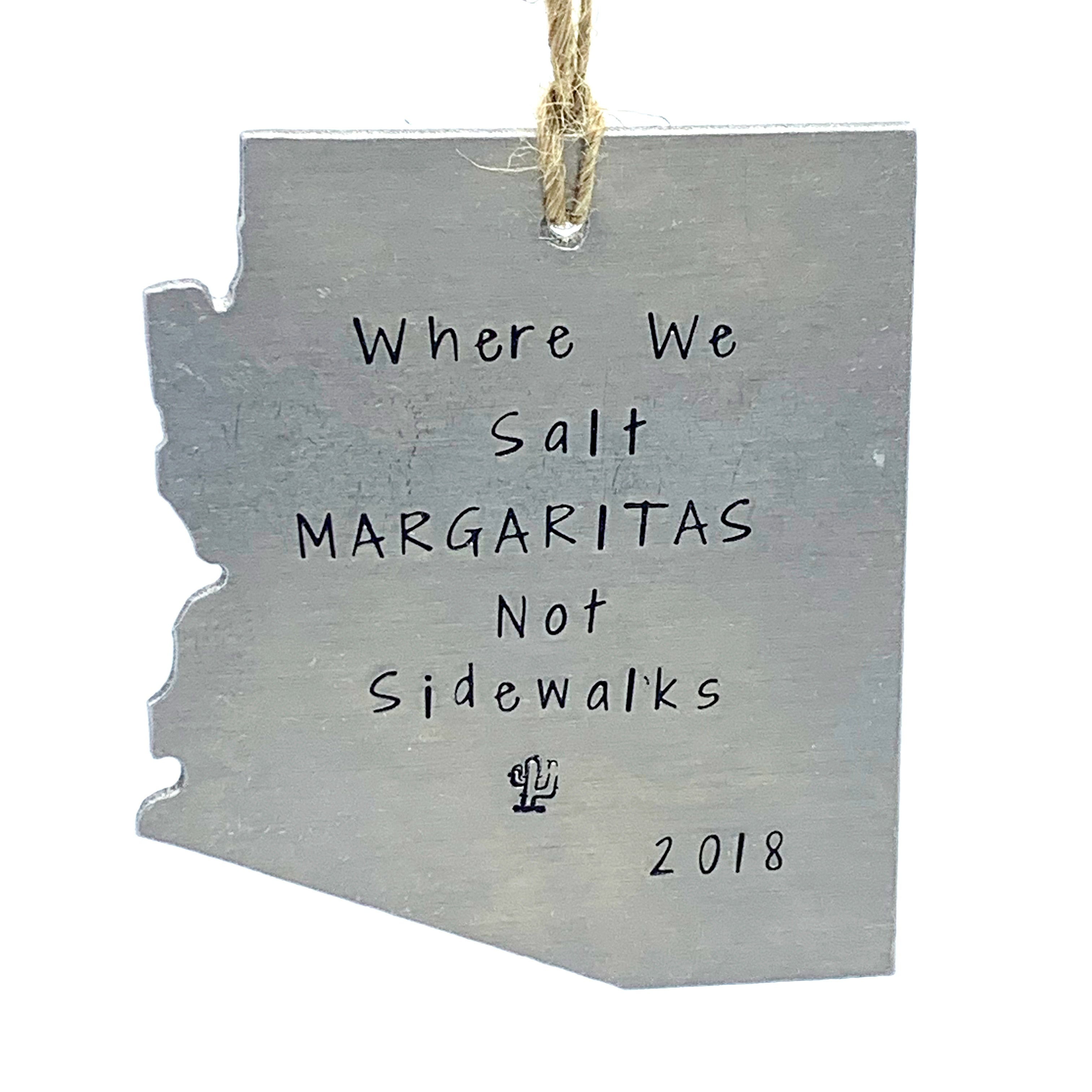 Ornament - AZ Shape - Where We Salt Margaritas Not Sidewalks - 2018