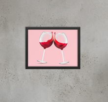 Load image into Gallery viewer, Toast To That Wine Lovers Poster