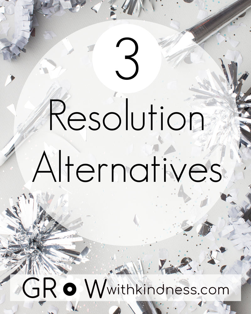 3 New Year's Resolution Alternatives