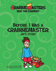 Before I Was a CrabbieMaster - Jay's Story