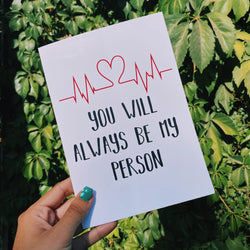 Tarjeta San Valentin You Will Always Be my Person