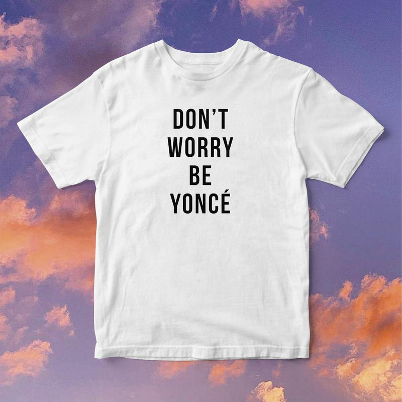Polera Dont Worry Be Yonce - Space Store Chile