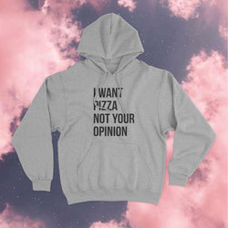 Poleron I Want Pizza not Your Opinion - Space Store Chile