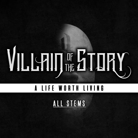 A Life Worth Living - All Studio Stems