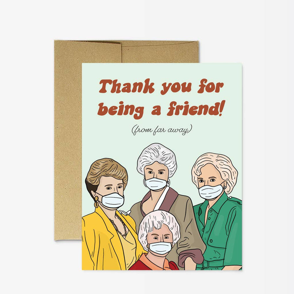 Quarantine Golden Girls - Thank-you for being a friend Card