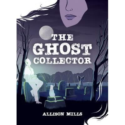 The Ghost Collector - Allison Mills
