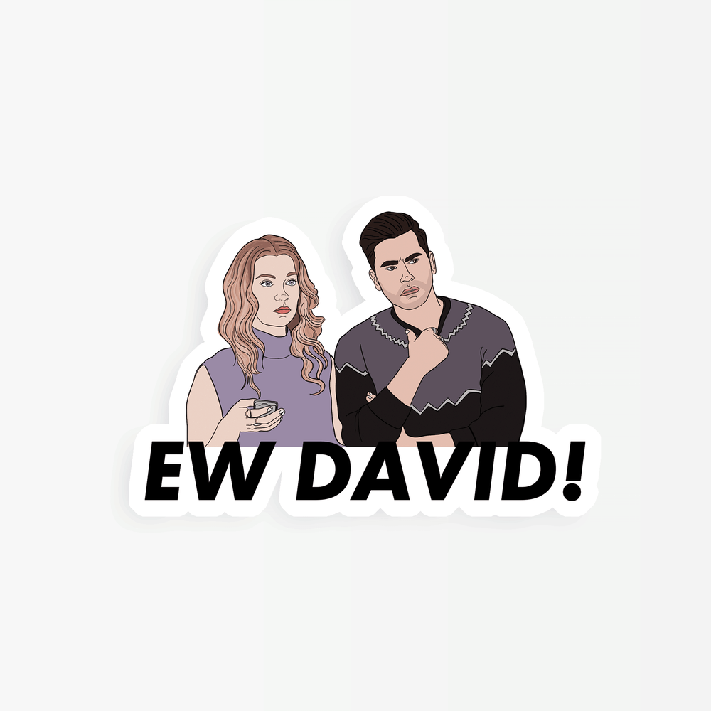 Schitts Creek Ew David Vinyl Sticker