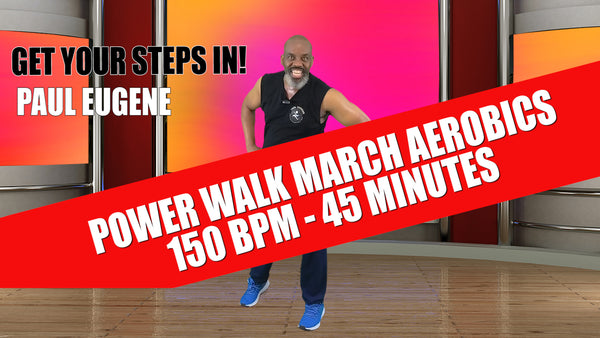 Power Walk March Aerobics 45 Miniutes