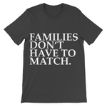 Families Don't Have To Match.