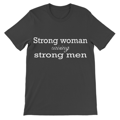 Strong Woman Raising Strong Men