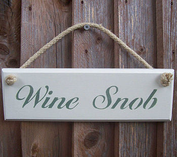 WINE SNOB plaque