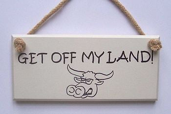 Get off my land plaque