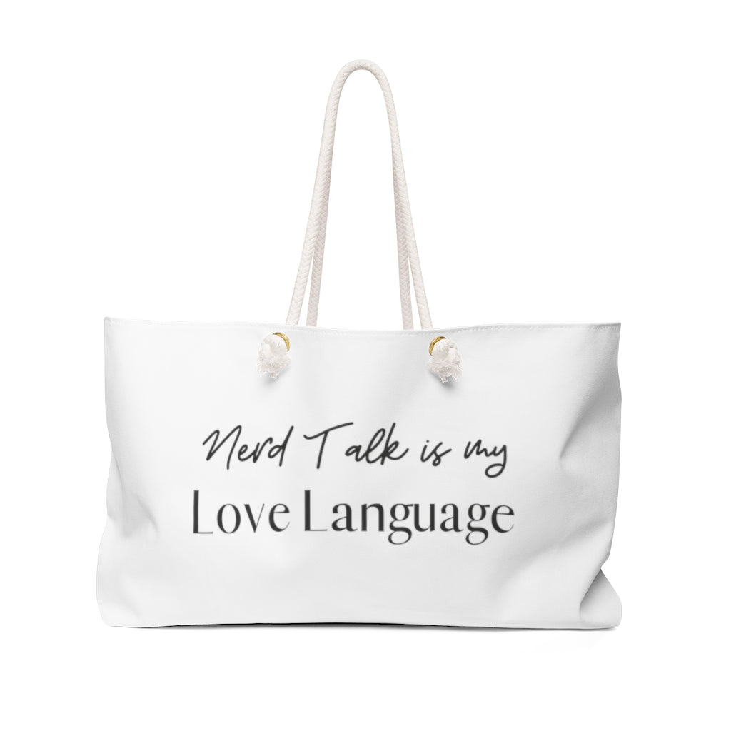 Nerd Talk is My Love Language Weekender Bag