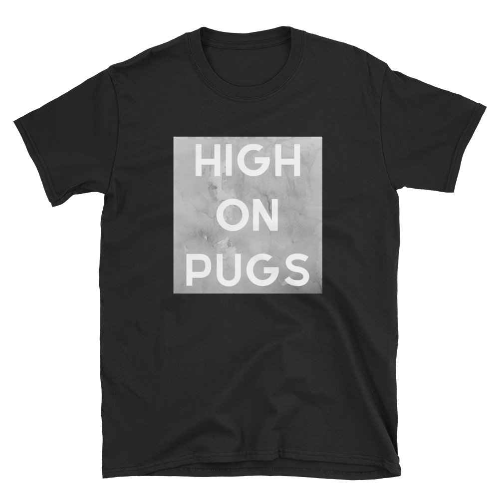 High on Pugs Unisex T-Shirt