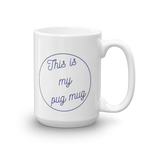This is my Pug Mug