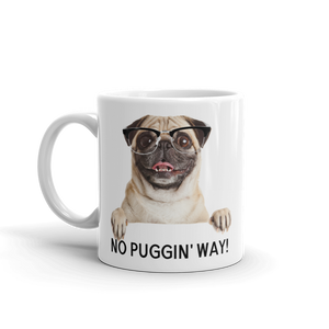 No Puggin' Way! Mug