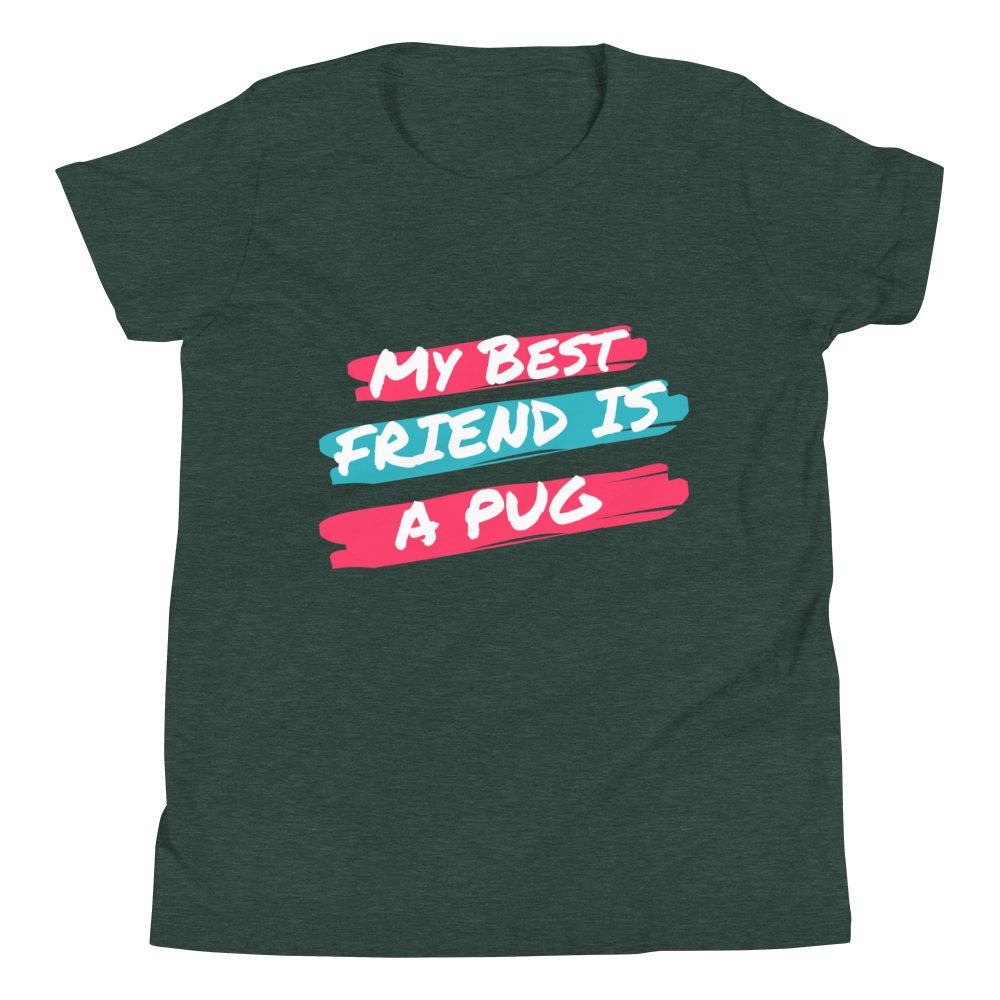My Best Friend is a Pug Youth Short Sleeve T-Shirt