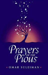 Prayers of the Pious - Omar Suleiman - Sakeena Books