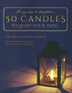 50 Candles to Light Your Path - Dr. Abdul Karim Bakkar - Sakeena Books