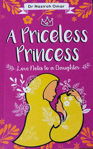 A Priceless Princess - Dr. Nasiroh Omar - Sakeena Books
