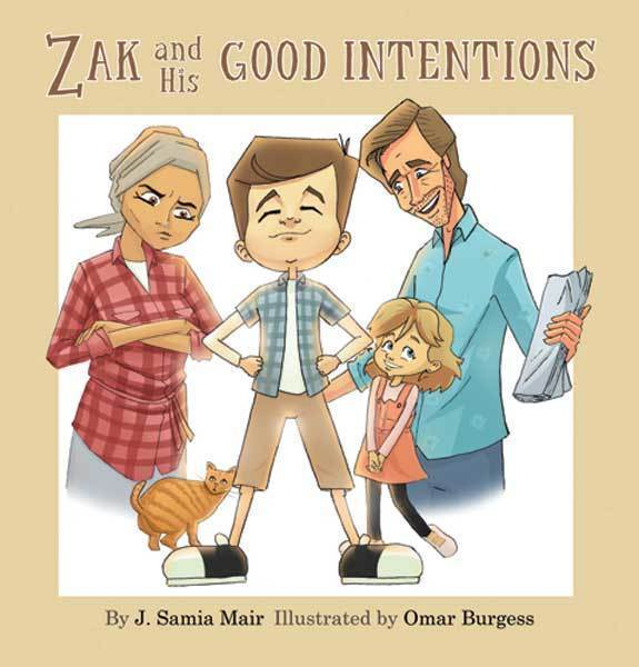 Zak and His Good Intentions - J. Samia Mair - Sakeena Books