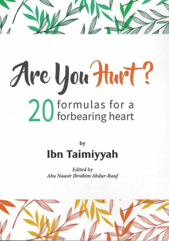 Are You Hurt? 20 Formulas for a Forbearing Heart
