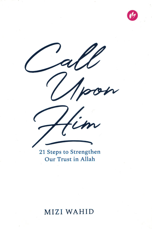 Call Upon Him - Mizi Wahid - Sakeena Books