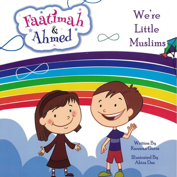 Faatimah & Ahmed We're Little Muslims - Razeena Gutta - Sakeena Books