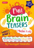 Fun Brain Teasers for Muslim Kids - Fawziyyah Emiabata - Sakeena Books