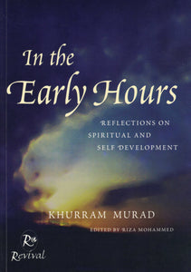 In the Early Hours - Khurram Murad - Sakeena Books