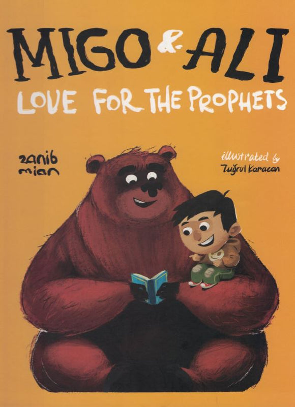 Migo & Ali | Love For The Prophets - Zanib Mian - Sakeena Books