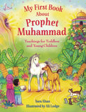 My First Book About Prophet Muhammad - Sara Khan - Sakeena Books