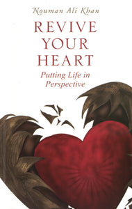 Revive Your Heart | Putting Life in Perspective - Nouman Ali Khan - Sakeena Books
