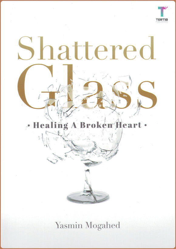 Shattered Glass | Healing A Broken Heart