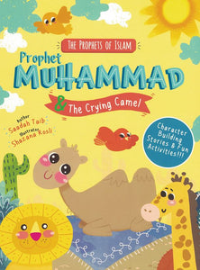 The Prophets of Islam | Prophet Muhammad & The Crying Camel - Saadah Taib - Sakeena Books