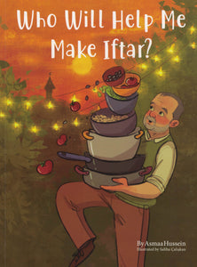 Who Will Help Me Make Iftar?