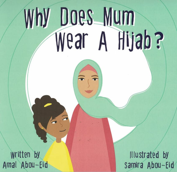 Why Does Mum Wear A Hijab?