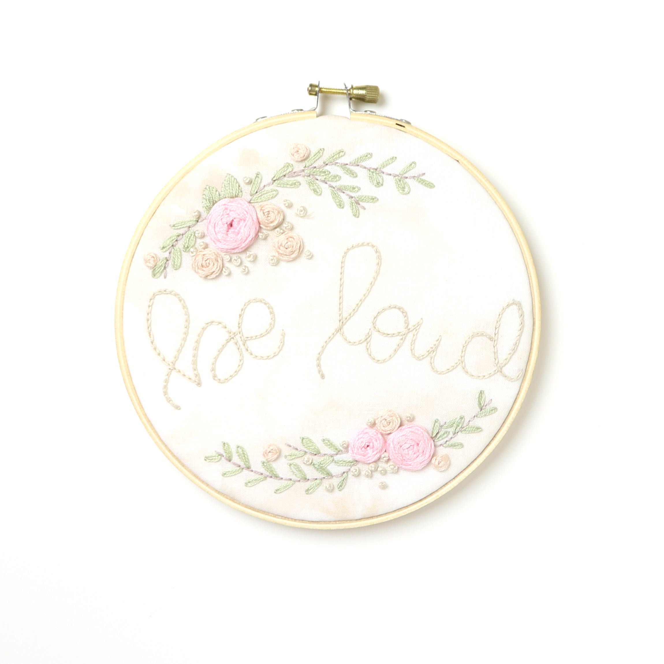 Be Loud Embroidery Hoop