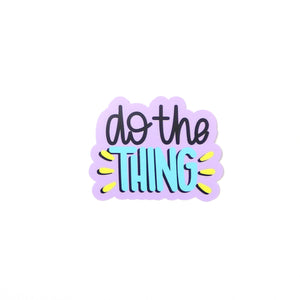 Do The Thing Sticker