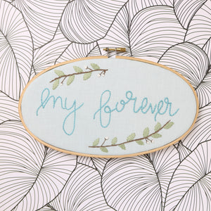 My Forever Embroidery Hoop