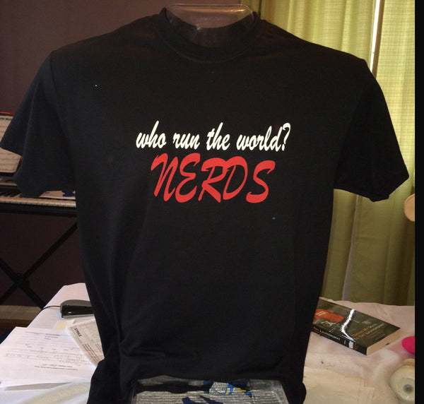 Who Run the World? NERDS Tees and Hoodies