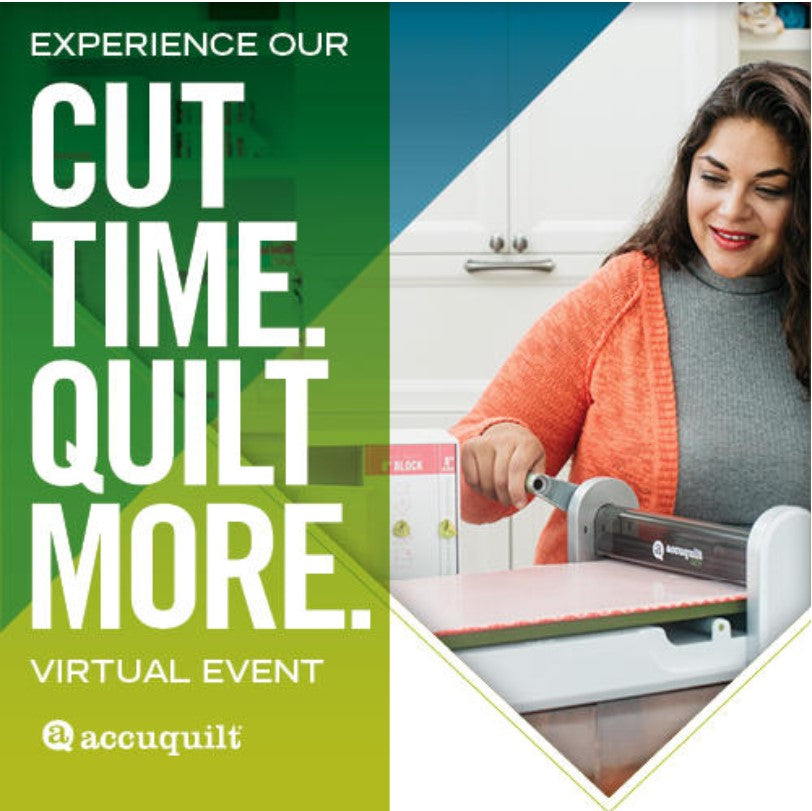 FREE VIRTUAL Cut Time, Quilt More AccuQuilt Event (1.22.21)